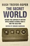 Picture of Secret World: Behind the Curtain of British Intelligence in World War II and the Cold War