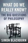 Picture of What Do We Really Know:The big questions of Philosophy