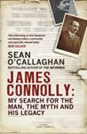 Picture of James Connolly: My Search for the Man, the Myth and His Legacy
