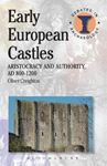 Picture of Early European Castles: Aristocracy and Authority, AD 800-1200