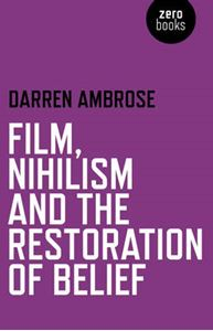 Picture of Film, Nihilism and the Restoration of Belief