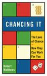 Picture of Chancing it:  Laws of Chance and How they can Work for you