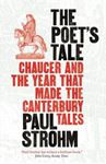 Picture of Poet's Tale: Chaucer and the Year That Made the Canterbury Tales