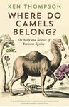 Picture of Where Do Camels Belong?: The Story and Science of Invasive Species