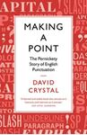 Picture of Making a Point: The Pernickety Story of English Punctuation