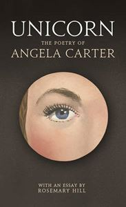 Picture of Unicorn: The Poetry of Angela Carter