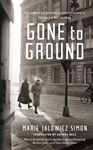 Picture of Gone to Ground: One Woman's Extraordinary Account of Survival in the Heart of Nazi Germany