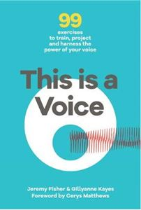 Picture of This is a Voice: 99 Exercises to Train, Project and Harness the Power of Your Voice