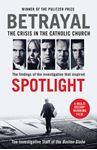 Picture of Betrayal: The Crisis in the Catholic Church: The Findings of the Investigation That Inspired the Major Motion Picture Spotlight