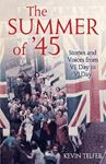 Picture of Summer of '45: Stories and Voices from VE Day to VJ Day