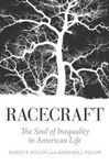 Picture of Racecraft: The Soul of Inequality in American Life