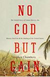 Picture of No God but Gain: The Untold Story of Cuban Slavery, the Monroe Doctrine, and the Making of the United States