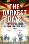 Picture of Darkest Days: The Truth Behind Britain's Rush to War, 1914