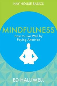 Picture of Mindfulness: How to Live Well by Paying Attention