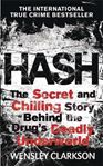 Picture of Hash: The secret & chilling story behind the drugs deadly underworld