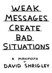 Picture of Weak Messages Create Bad Situations