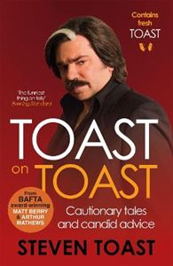 Picture of Toast on Toast: Cautionary Tales and Candid Advice