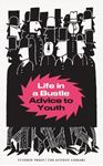 Picture of Life in a Bustle: Advice to Youth