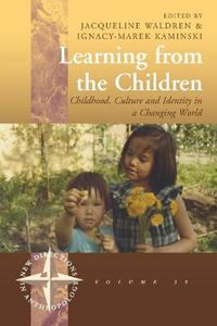 Picture of Learning from Children: Childhood, Culture and Identity in a Changing World