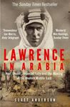 Picture of Lawrence in Arabia: War, Deceit, Imperial Folly and the Making of the Modern Middle East