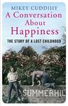 Picture of Conversation About Happiness: The Story of a Lost Childhood (Summerhill)