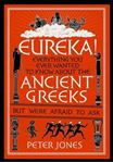 Picture of Eureka!:  Everything You Ever Wanted to Know About the Ancient Greeks but Were Afraid to Ask