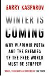 Picture of Winter is Coming: Why Vladimir Putin and the Enemies of the Free World Must be Stopped