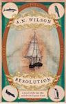 Picture of Resolution: A Novel of Captain Cook's Adventures of Discovery to Australia, New Zealand and Hawaii, Through the Eyes of George Forster, the Botanist on Board His Ship