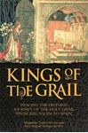 Picture of Kings of the Grail: Tracing the Historic Journey of the Holy Grail from Jerusalem to Spain