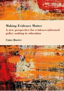 Picture of Making Evidence Matter: A New Perspective for Evidence-informed Policy-making in Education