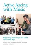 Picture of Active Ageing with Music: Supporting Wellbeing in the Third and Fourth Ages