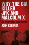 Picture of Why the CIA Killed JFK and Malcolm X: The Secret Drug Trade in Laos