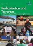 Picture of Radicalisation and Terrorism: A Teacher's Handbook for Addressing Extremism