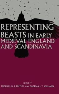 Picture of Representing Beasts in Early Medieval England and Scandinavia