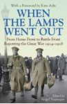 Picture of When the Lamps Went Out: Reporting the Great War, 1914-1918