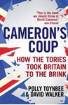 Picture of Cameron's Coup: How the Tories Took Britain to the Brink