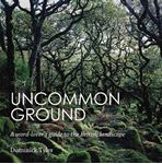 Picture of Uncommon Ground: A Word-Lover's Guide to the British Landscape