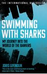 Picture of Swimming with Sharks: My Journey into the World of the Bankers
