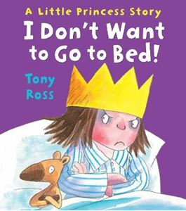 Picture of I Don't Want to Go to Bed!
