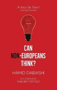 Picture of Can Non-Europeans Think?: With a Foreword by Walter Mignolo