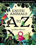 Picture of Curious Explorer's Illustrated Guide to Exotic Animals A to Z