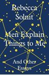 Picture of Men Explain Things to Me: And Other Essays