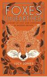 Picture of Foxes Unearthed: A Story of Love and Loathing in Modern Britain