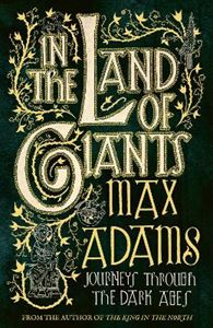 Picture of In the Land of Giants: Journeys Through the Dark Ages