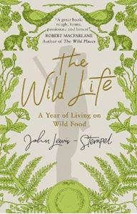 Picture of Wild Life: A Year of Living on Wild Food