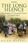 Picture of Long Silence: The Tragedy of Occupied France in World War I