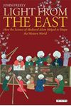 Picture of Light from the East: How the Science of Medieval Islam helped to shape the Western World