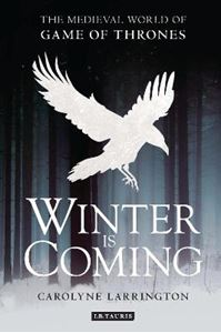 Picture of Winter is Coming: The Medieval World of Game of Thrones