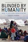 Picture of Blinded by Humanity: Inside the UN's Humanitarian Operations