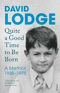 Picture of Quite A Good Time to be Born:A Memoir 1935-1975